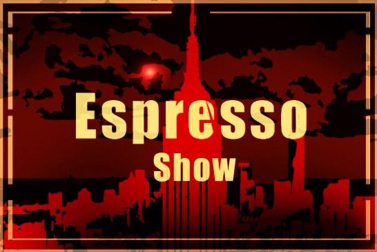 Espresso Show